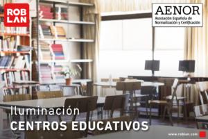 ¿Cómo iluminar de manera eficiente centros educativos y espacios de trabajo?